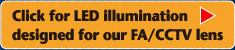 Click for illumination designed for our FA/CCTV lens